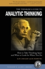 The Thinker's Guide to Analytic Thinking : How to Take Thinking Apart and What to Look for When You Do - Book