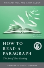 How to Read a Paragraph : The Art of Close Reading - Book