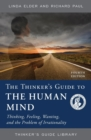 The Thinker's Guide to the Human Mind : Thinking, Feeling, Wanting, and the Problem of Irrationality - Book