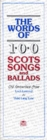 The Words of 100 Scots Songs and Ballads - Book