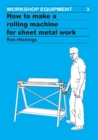 How to Make a Rolling Machine for Sheet Metal Work - Book