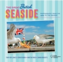 The Great British Seaside : Photography from the 1960s to the Present - Book