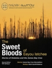 The Sweet Bloods of Eeyou Istchee : Stories of Diabetes and the James Bay Cree: Second Edition - Book