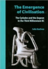 The Emergence of Civilisation : The Cyclades and the Aegean in the Third Millennium BC - Book