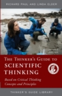 The Thinker's Guide to Scientific Thinking : Based on Critical Thinking Concepts and Principles - Book
