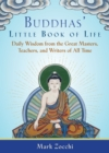 Buddhas' Little Book of Life : Daily Wisdom from the Great Masters, Teachers, and Writers of All Time - Book