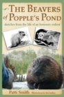 The Beavers of Popple's Pond : Sketches from the Life of an Honorary Rodent - Book