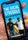 The Social Struggle : How we took over the Internet - Book