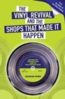 The Vinyl  Revival And The Shops That Made It Happen - Book