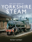 The Last Years of Yorkshire Steam - Book
