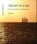 The Gift of a Sea : A short history of yachting in the Mediterranean - Book