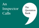 The Quotation Bank : An Inspector Calls GCSE Revision and Study Guide for English Literature 9-1 - Book