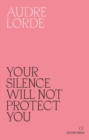 Your Silence Will Not Protect You : Essays and Poems - Book