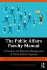 The Public Affairs Faculty Manual : A Guide to the Effective Management of Public Affairs Programs - eBook