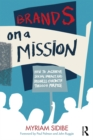 Brands on a Mission : How to Achieve Social Impact and Business Growth Through Purpose - eBook