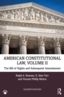American Constitutional Law, Volume II : The Bill of Rights and Subsequent Amendments - eBook