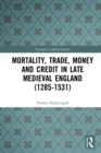 Mortality, Trade, Money and Credit in Late Medieval England (1285-1531) - eBook