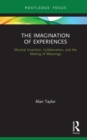 The Imagination of Experiences : Musical Invention, Collaboration, and the Making of Meanings - eBook