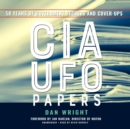 The CIA UFO Papers - eAudiobook