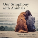 Our Symphony with Animals - eAudiobook