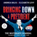 Bringing Down a President - eAudiobook