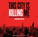 This City Is Killing Me - eAudiobook