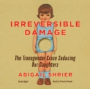 Irreversible Damage - eAudiobook