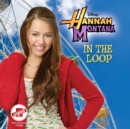 Hannah Montana: In the Loop - eAudiobook