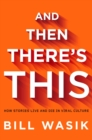 And Then There's This : How Stories Live and Die in Viral Culture - eAudiobook