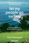 Let My People Go Surfing : The Education of a Reluctant Businessman--Including 10 More Years of Business Unusual - eBook