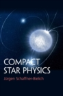 Compact Star Physics - Book