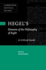 Hegel's Elements of the Philosophy of Right : A Critical Guide - Book