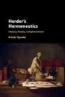 Herder's Hermeneutics : History, Poetry, Enlightenment - Book