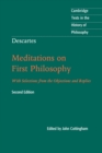 Cambridge Texts in the History of Philosophy : Descartes: Meditations on First Philosophy: With Selections from the Objections and Replies - Book