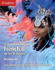 IB Diploma : Le monde en francais Workbook: French B for the IB Diploma - Book