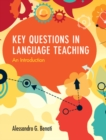 Key Questions in Language Teaching : An Introduction - Book