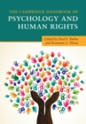 The Cambridge Handbook of Psychology and Human Rights - Book