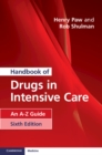 Handbook of Drugs in Intensive Care : An A-Z Guide - Book