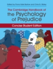 The Cambridge Handbook of the Psychology of Prejudice : Concise Student Edition - Book