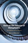 Kant on the Sources of Metaphysics : The Dialectic of Pure Reason - Book