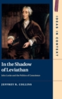In the Shadow of Leviathan : John Locke and the Politics of Conscience - Book