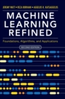 Machine Learning Refined : Foundations, Algorithms, and Applications - Book