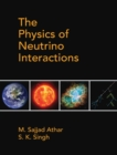 The Physics of Neutrino Interactions - Book