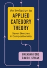 An Invitation to Applied Category Theory : Seven Sketches in Compositionality - Book
