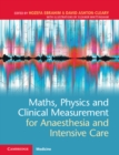 Maths, Physics and Clinical Measurement for Anaesthesia and Intensive Care - Book