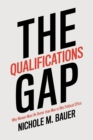 The Qualifications Gap : Why Women Must Be Better than Men to Win Political Office - Book