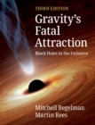 Gravity's Fatal Attraction : Black Holes in the Universe - Book