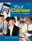 Your Career : How To Make It Happen (with Career Transitions Printed Access Card) - Book