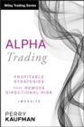 Alpha Trading : Profitable Strategies That Remove Directional Risk - eBook