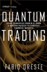 Quantum Trading : Using Principles of Modern Physics to Forecast the Financial Markets - eBook